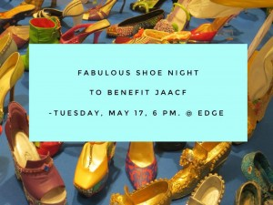 Sport your most stylish footwear and fashionable attire and network away for a great cause at Fabulous Shoe Night Lehigh Valley, to benefit the Judith Adele Agentis Charitable Foundation (JAACF), Tuesday May 17th, from 6 to 8 p.m., at Edge Restaurant, 74 West Broad Street, Bethlehem, PA.